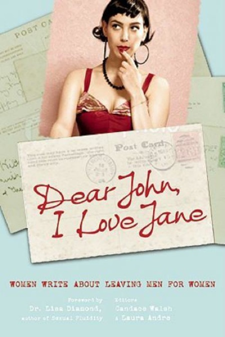 Dear-john-i-love-jane-women-write-about-leaving-men-for-women